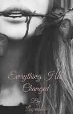 Everything Has Changed by Logansbabe