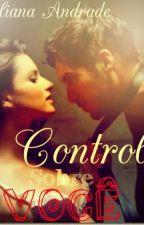 Controle Sobre Você by JulianaDeAndrade1