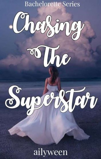 Chasing The Superstar (Bachelorette Series 1)