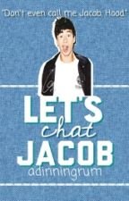 Let's Chat, Jacob! (c.h) by adinningrum