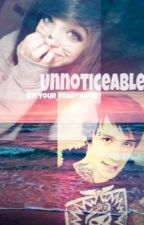 Unnoticeable (#Wattys2014) by DropDeadClifford