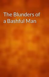 The Blunders of a Bashful Man by gutenberg
