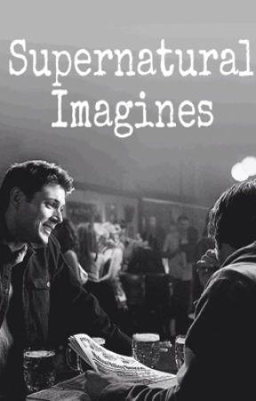 Supernatural Imagines - Pranks (Preferences) - Wattpad