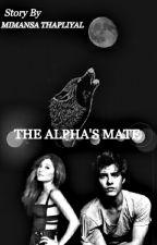 The Alpha's Mate by Brainchild_Athena