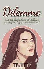 Dilemme [On Editing] by tiwiitty