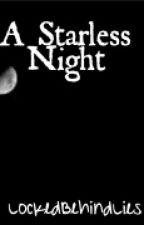 A Starless Night by LockedBehindLies