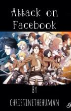 Attack on Facebook by christinehyung
