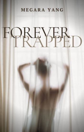 Forever Trapped