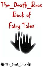 The_Death_Bros Book of Fairy Tales by The_Death_Bros