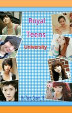 Royal Teens University ( ON GOING ) by Teen_Queen_18