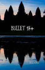 Bullet (18+ Only) by TheaSama