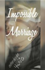 Impossible Marriage by ThirdSight