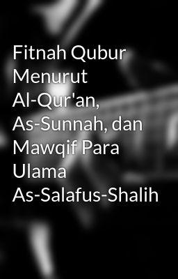 Fitnah Qubur Menurut Al-Qur'an, As-Sunnah, dan Mawqif Para Ulama As-Salafus-Shalih