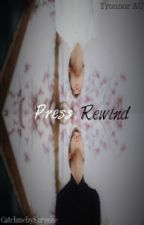 Press Rewind (Tronnor AU) by CatchmebySurprise