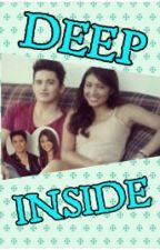 Deep Inside (a JaDine fanfic)[[COMPLETED]] by JaDine_143