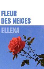 Fleur des neiges by Ellexa