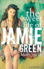The Sweet Life of Jamie Green (NaNoWrMo2014) by Molly_me12