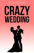 Crazy Wedding by secretoov