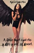 A little bad can do a girl a lot  of good. by Fallen-Angel-Girl