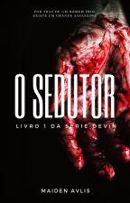 O sedutor (EM REVISÃO) by Clecyavidal