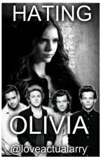 Hating Olivia (A One Direction Fanfiction) by loveactualarry