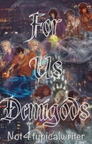 For Us Demigods