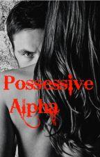 Possessive Alpha by Athlete22