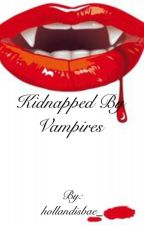 kidnapped by vampires by marythewriterrr