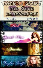 Taylor Swift All Song Lyricschuchu by bluinne