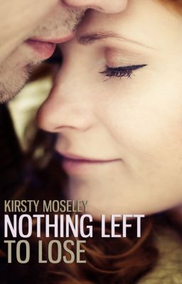 Nothing Left to Lose (SAMPLE ONLY - IT IS BEING PUBLISHED ON 5th NOVEMBER 2013)