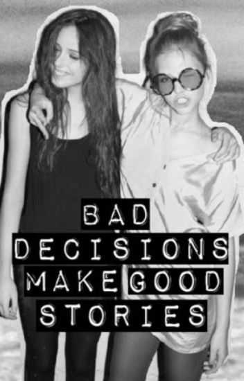 Bad decisions make good stories. (Magcon)