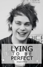 Lying To Be Perfect?// Michael Clifford. by deeperclifford