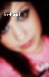 Ireland. by kaileydoll