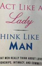Act Like A Lady Think Like A Man by Steve Harvey by nhiebheybe