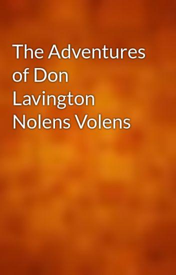 The adventures of don lavington nolens volens by fenn, george manville