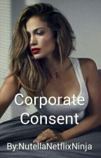 Corporate Consent by NutellaNetflixNinja