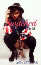 Switched by Chanachi