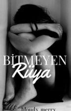 Bitmeyen Rüya by bloudy_merry