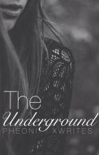 The Underground(Lesbian Story) Wattys2016 by PhoenixWrites