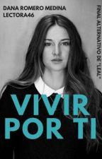 Vivir por ti (Divergente) by Lectora46