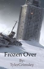 Frozen Over by TylerGrimsley