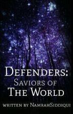Defenders: The saviors of the world by NamrahSiddiqui