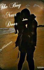 The Boy Next Door [Slow Updating] by kkkarinaaa