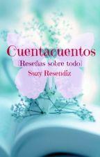 Cuentacuentos [Reseñas sobre todo] by SuzyResendiz