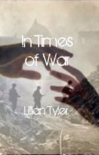 In Times of War by Music_Lover6895