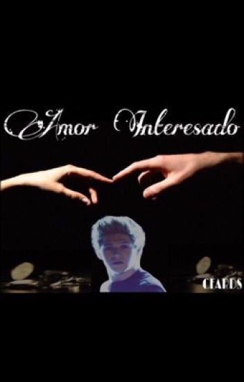 Amor Interesado (Niall y tú)