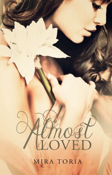 Almost Loved  - SAMPLE CHAPTERS by ch4rmed