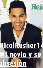 Mi novio y su obsesion (Carlos Pena y tu) by NicolRusher14