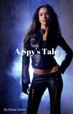 A Spy's Tale (Completed) by RissaleWriter