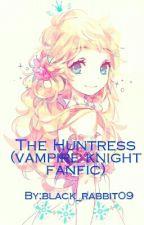 The Huntress (Vampire Knight fanfic) by black_rabbit09